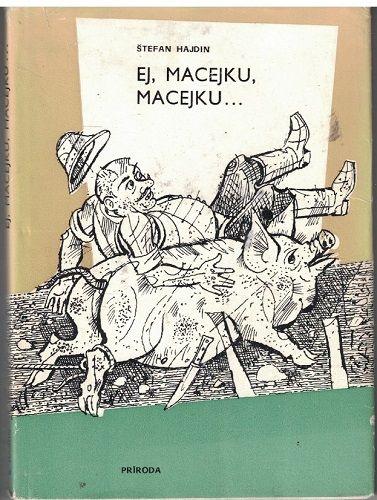 Ej, Macejku, Macejka ... (slovensky) - Š. Hajdin