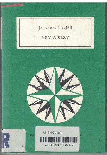 Hry a slzy - Johannes Urzidil