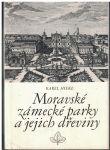 Moravské zámecké parky a jejich dřeviny - Karel Hieke