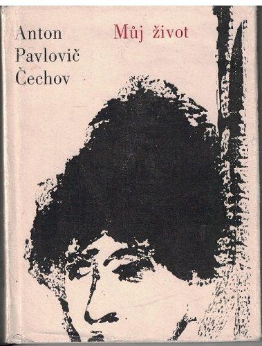 Můj život - A. P. Čechov