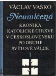 Neumlčená kronika katolické církve v Československu po 2. svět. válce I. - V. Vaško