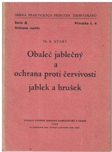 Obaleč jablečný a ochrana proti červivosti jablek a hrušek - B. Starý