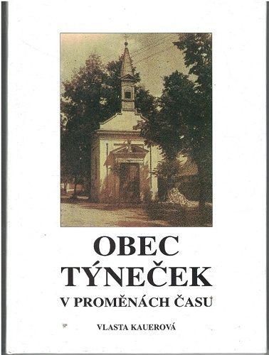 Obec Týneček (Olomouc) v proměnách času - Vlasta Kauerová