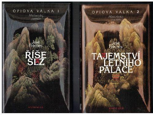 Opiová válka 1 a 2 - Říše slz a Tajemství letního paláce - J. Freches