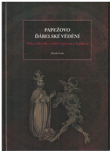 Papežovo ďábelské vědění - Marek Otisk