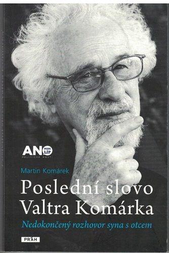 Poslední slova Valtra Komárka - Martin Komárek