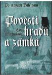 Pověsti hradů a zámků (Po stopách Bílé paní) - Eva Martínková