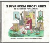 S Pivrncem proti krizi - Petr Urban