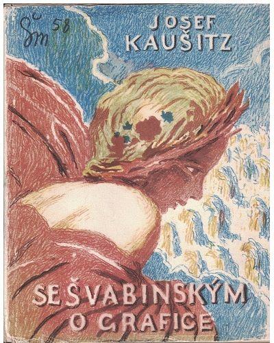 Se Švabinským o grafice - Josef Kaušitz
