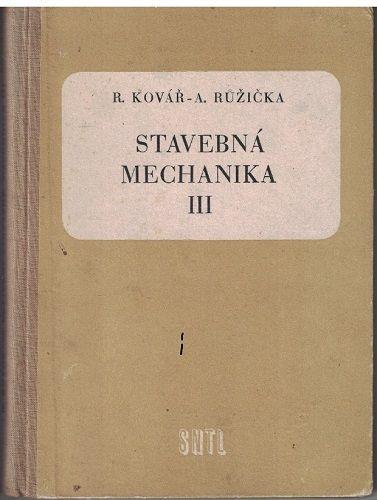 Stavebná mechanika III. - Kovář, Růžička