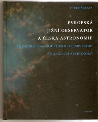 Evropská jižní observatoř a česká astronomie - P. Hadrava