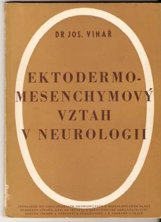 Ektodermo-mesenchymový vztah v neurologii - dr. J. Vinař