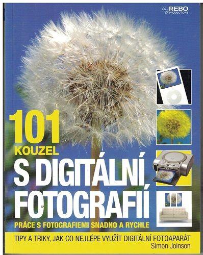101 kouzel s digitální fotografií - S. Joinson
