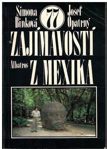 77 zajímavosti z Mexika - Binková, Opatrný