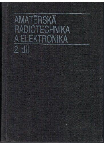 Amatérská radiotechnika a elektronika 2 - Josef Daneš