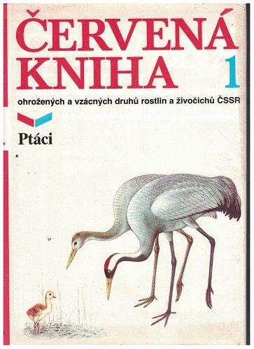 Červená kniha ohrožených a vzácných druhů ČSSR 1 a 2 - Ptáci a Kruhoústí, ryby, plazi, savci