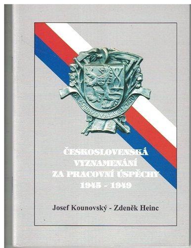 Československá vyznamenání za pracovní úspěchy 1945-1949 - Kounovský-Heinc