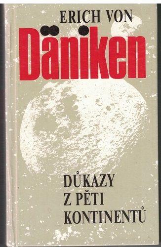 Důkazy z pěti kontinentů - Erich von Däniken