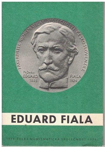 Eduard Fiala (1855-1924) - jeho život a numismatické dílo
