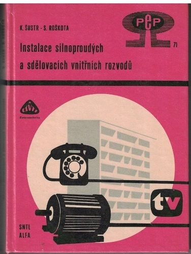 Instalace silnoproudých a sdělovacích vnitřních rozvodů - Šusta, Roškota