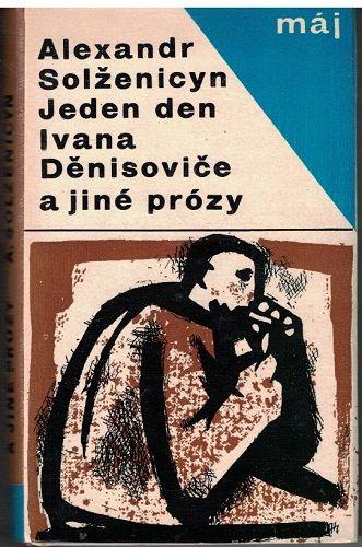 Jeden den Ivana Děnisoviče a jiné prózy - A. Solženicyn