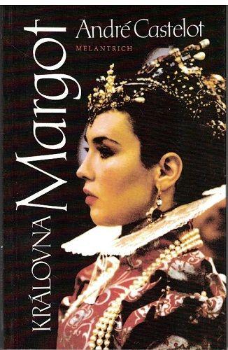 Královna Margot - Adré Castelot