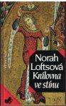 Královna ve stínu - Norah Loftsová