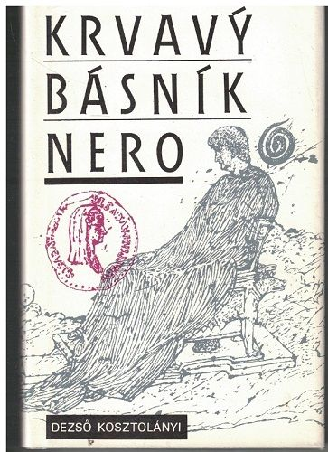 Krvavý básník Nero - D. Kosztolanyi