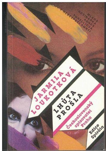 Lhůta prošla - Jarmila Loukotková