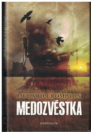 Medozvěstka - Richard Crompton