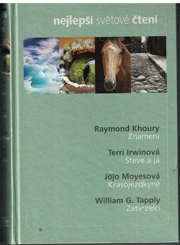 Nejlepší světové čtení - Znamení - R. Khoury, Steve a já - T. Irwinová