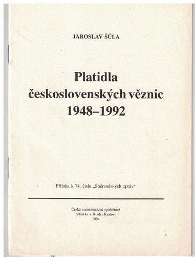 Platidla československých věznic 1948-1992 - J. Šůla