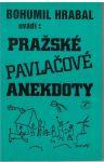 Pražské pavlačové anekdoty - Bohumil Hrabal
