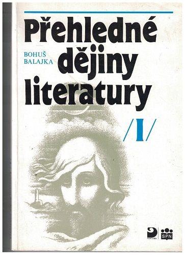 Přehledné dějiny literatury I. - Bohuš Balajka