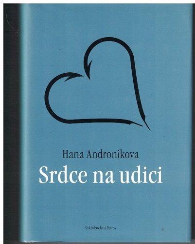 Srdce na udici - Hana Andronikoví