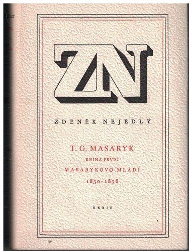 T. G. Masaryk I. - Zdeněk Nejedlý
