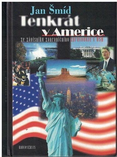 Tenkrát v Americe - Jan Šmíd
