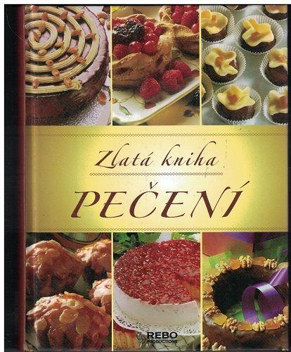 Zlatá kniha pečení - kol. autorů