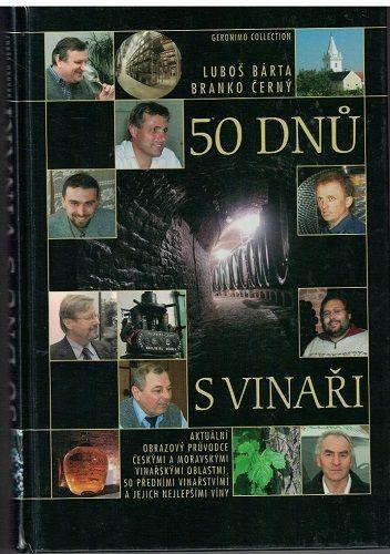 50 dnů s vinaři - Bárta, Černý