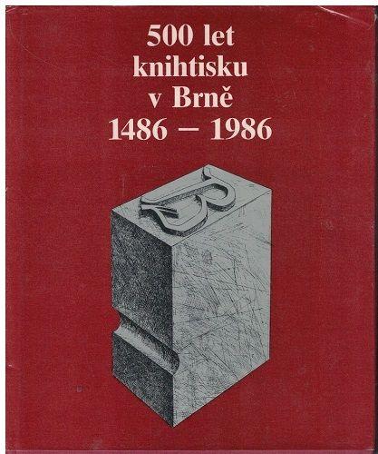 500 let knihtisku Brno - 1486-1986