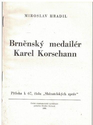 Brněnský medailér Karel Korschann - M. Hradil