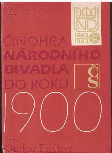 Činohra Národního divadla do roku 1900 - Otokar Fischer