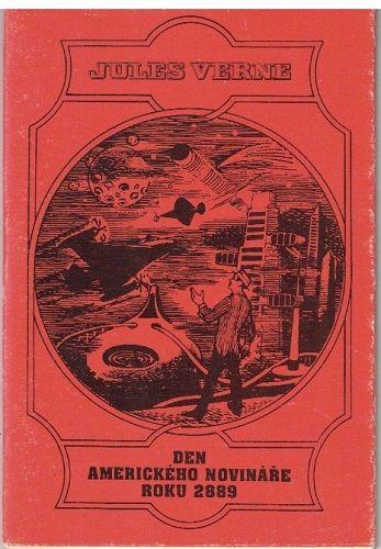 Den amerického novináře roku 2889 - Jules Verne