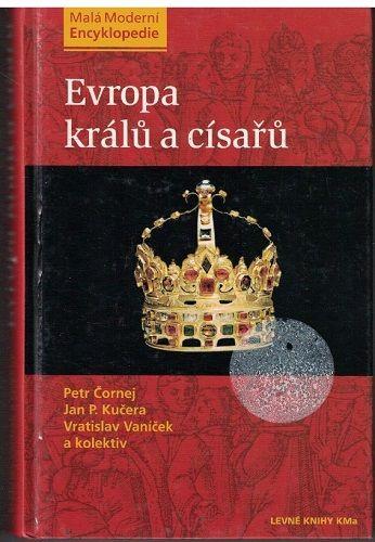 Evropa králů a císařů - Čornej, Kučera