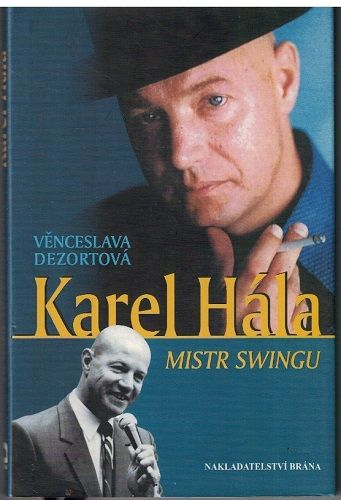 Karel Hála, mistr swingu - V. Dezortová
