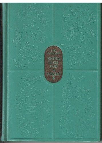 Kniha lesů, vod a strání - S. K. Neumann