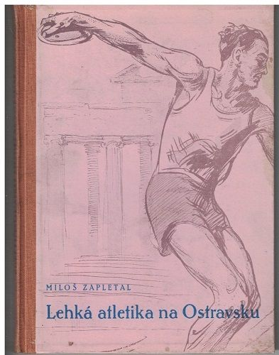 Lehká atletika na Ostravsku - Miloš Zapletal