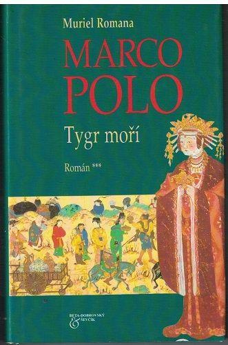 Marco Polo - Tygr moří - Muriel Romana