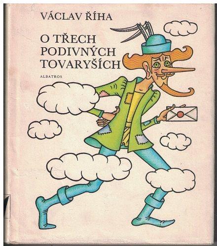 O třech podivných tovaryších - Václav Říha, il. H. Zmatlíková