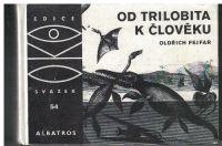 OKO - Od trilobita k člověku - O. Fejfar